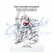 ZOE10 The English Longbow, Myths, Legends and how to Teach, Coach and shoot it