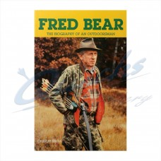 Book : Fred Bears Biography of an Outdoorsman : ZOF17