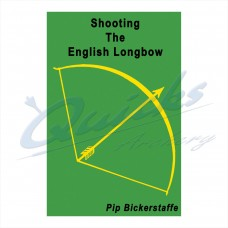 ZOS40  Shooting The English Longbow Book by Pip Bickerstaff : SORRY OUT OF STOCK